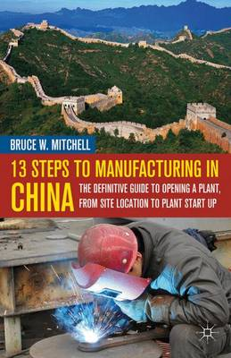13 Steps to Manufacturing in China by Bruce W. Mitchell