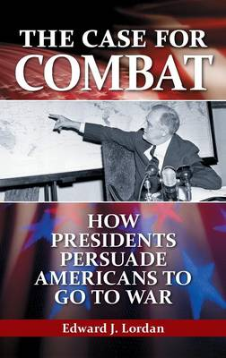 The Case for Combat by Edward J. Lordan