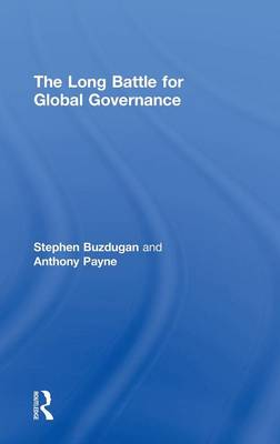 The Long Battle for Global Governance by Anthony Payne