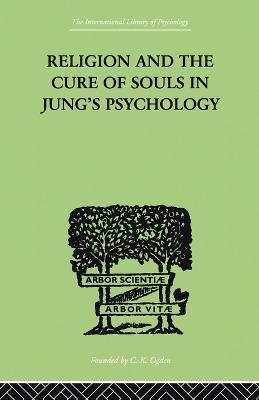 Religion and the Cure of Souls In Jung's Psychology book
