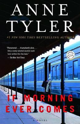 If Morning Ever Comes by Anne Tyler