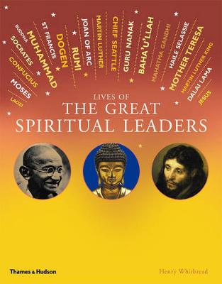 Lives of the Great Spiritual Leaders: 20 Inspirational Tales by Henry Whitbread