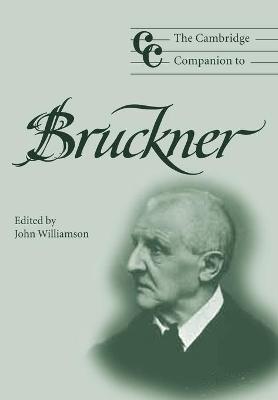 Cambridge Companion to Bruckner by John Williamson