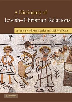 A Dictionary of Jewish-Christian Relations by Ed Kessler