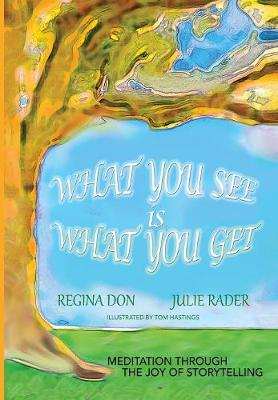 What You See Is What You Get by Regina Don