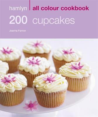 200 Cupcakes by Joanna Farrow