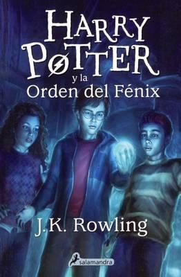 Harry Potter y la Orden del Fenix by J K Rowling