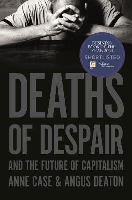 Deaths of Despair and the Future of Capitalism by Anne Case