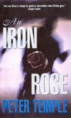 An Iron Rose by Peter Temple