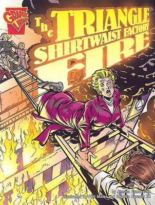 Triangle Shirtwaist Factory Fire by ,Jessica Gunderson