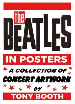 Beatles in Posters by Tony Booth