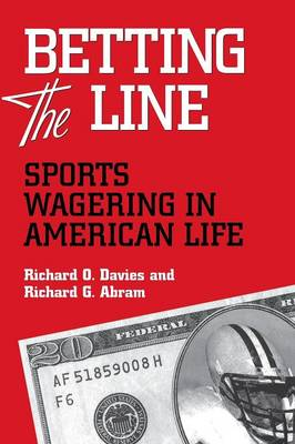 Betting the Line by Richard O. Davies