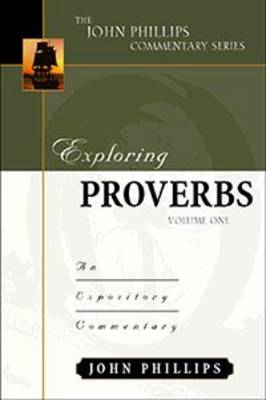 Exploring Proverbs by John Phillips