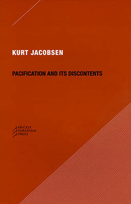 Pacification and Its Discontents by Kurt Jacobsen