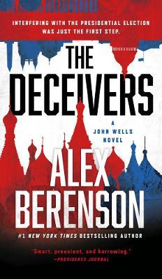 The The Deceivers: A John Wells Novel #12 by Alex Berenson