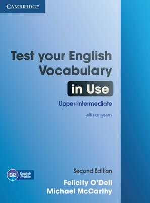 Test Your English Vocabulary in Use Upper-intermediate Book with Answers by Felicity O'Dell