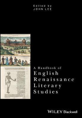 A Handbook of English Renaissance Literary Studies by John Lee
