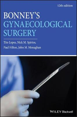 Bonney's Gynaecological Surgery 12th edition by Tito Lopes