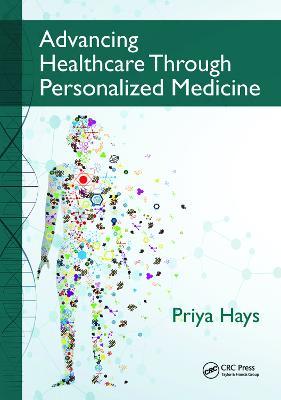 Advancing Healthcare Through Personalized Medicine by Priya Hays