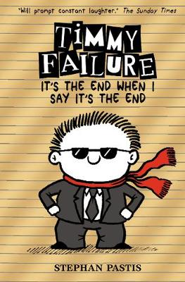 More information on Timmy Failure: It's the End When I Say It's the End by Stephan Pastis