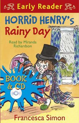 Horrid Henry Early Reader: Horrid Henry's Rainy Day: Book 14 by Francesca Simon