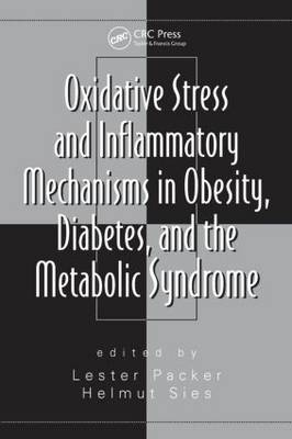 Oxidative Stress and Inflammatory Mechanisms in Obesity, Diabetes and the Metabolic Syndrome by Helmut Sies
