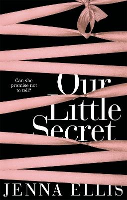Our Little Secret by Jenna Ellis
