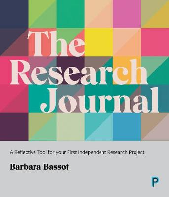 The Research Journal: A Reflective Tool for Your First Independent Research Project by Barbara Bassot