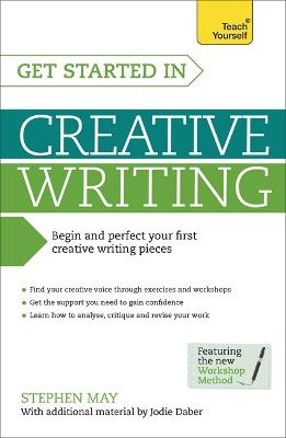 Get Started in Creative Writing by Professor Stephen May
