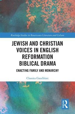 Jewish and Christian Voices in English Reformation Biblical Drama book