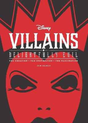 Disney Villains: Delightfully Evil by Jen Darcy