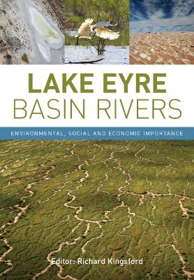 Lake Eyre Basin Rivers by Richard Kingsford
