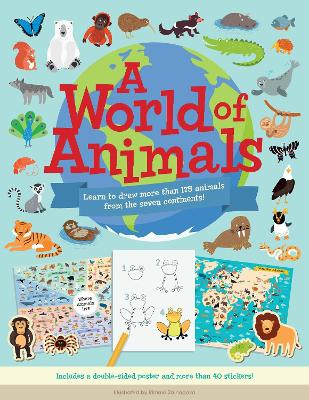 A World of Animals: Learn to draw more than 175 animals from the seven continents! by Rimma Zainagova