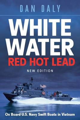 White Water Red Hot Lead book