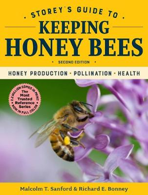 Storey's Guide to Keeping Honey Bees: Honey Production, Pollination, Health by Malcolm T. Sanford