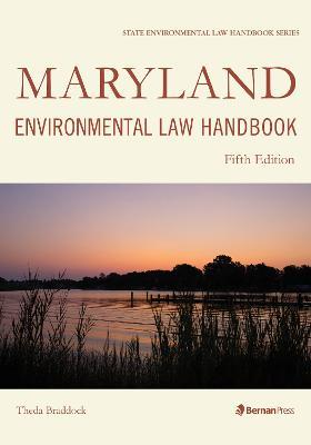 Maryland Environmental Law Handbook by Theda Braddock