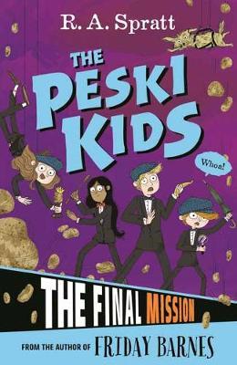 The Peski Kids 5: The Final Mission by R. A. Spratt