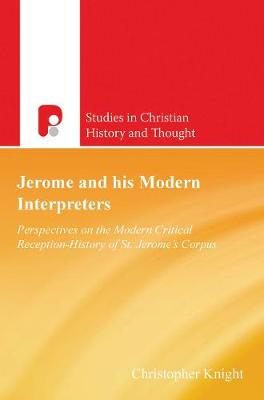 Jerome and His Modern Interpreters by Christopher C Knight