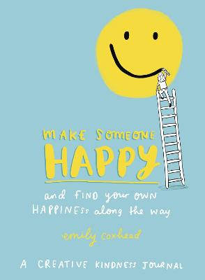 Make Someone Happy and Find Your Own Happiness Along the Way book