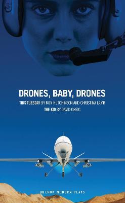 Drones, Baby, Drones by Ron Hutchinson