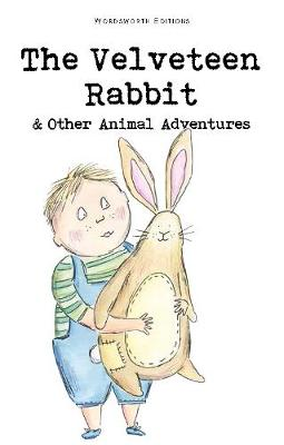 The Velveteen Rabbit & Other Animal Adventures by Margery Williams Bianco