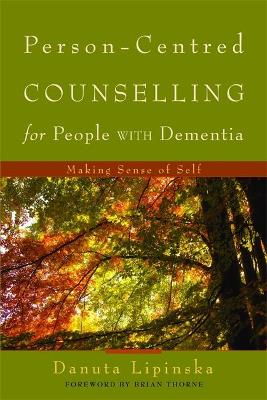 Person-Centred Counselling for People with Dementia by Danuta Lipinska