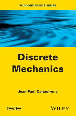 Discrete Mechanics by Jean-Paul Caltagirone