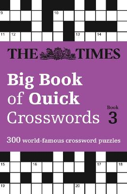 The Times Big Book of Quick Crosswords Book 3 by The Times Mind Games