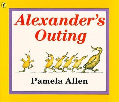 Alexander's Outing by Pamela Allen