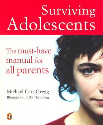 Surviving Adolescents by Michael Carr-Gregg