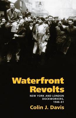 Waterfront Revolts by Colin J. Davis