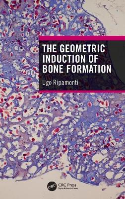 The Geometric Induction of Bone Formation book