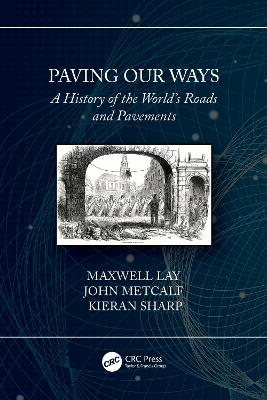 Paving Our Ways: A History of the World's Roads and Pavements book