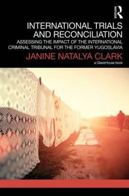 International Trials and Reconciliation by Janine Natalya Clark